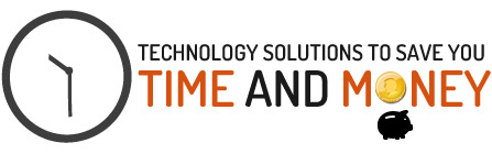 Technology Solutions to save you time and money