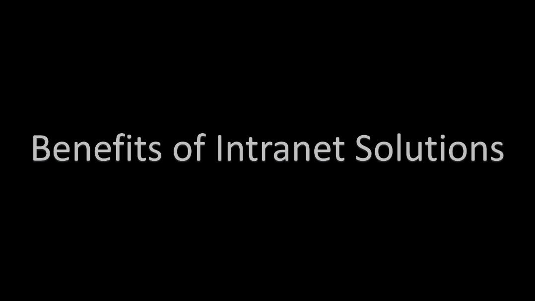 Benefits of Intranet Solutions